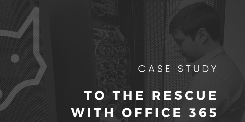 Case Study – To the rescue with Office 365