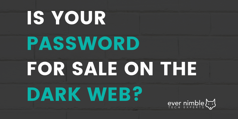 Is your password for sale on Dark Web?
