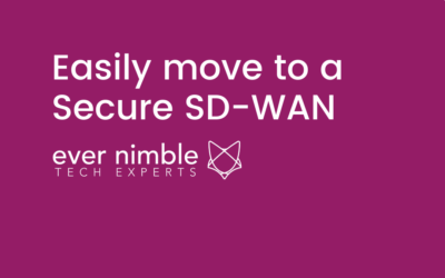 Easily move to a Secure SD-WAN with an assessment by Fortinet and Ever Nimble