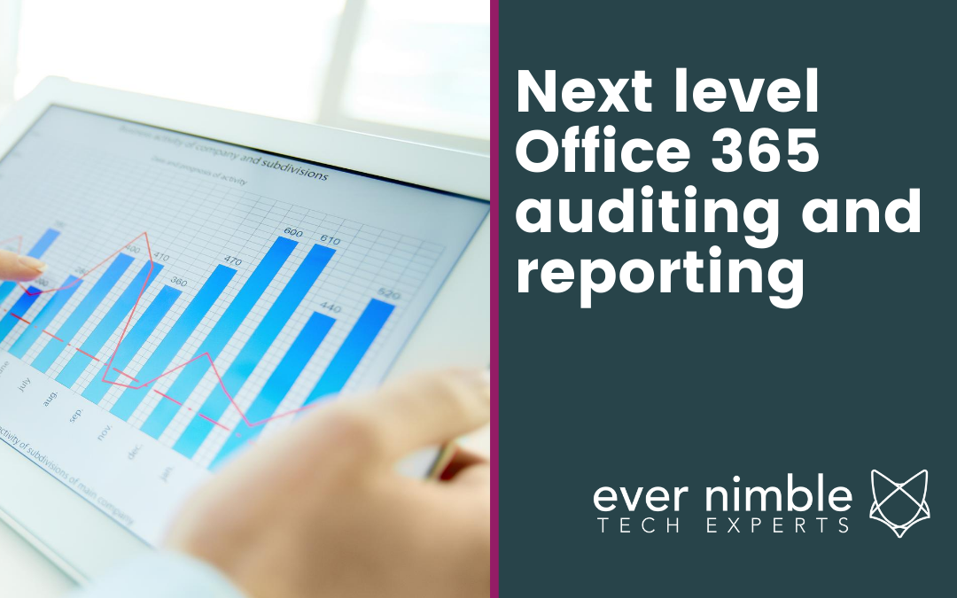 Next level Office 365 auditing and reporting